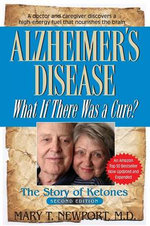 Alzheimer's Disease : What If There Was a Cure? - Mary T. Newport