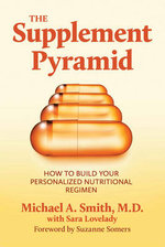 Supplement Pyramid : How to Build Your Personalized Nutritional Regimen - Michael A. Smith
