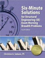 Six-Minute Solutions for Structural Engineering (Se) Exam - Christine A Subasic