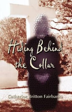 Hiding Behind the Collar - Catherine Britton Fairbanks