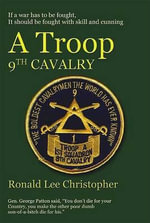 A Troop, 9th Cavalry : In the Beginning November 1966: 1st Cavalry Divisi... - Ronald Lee Christopher