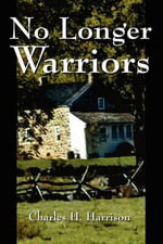 No Longer Warriors - Charles H. Harrison