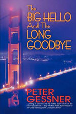 The Big Hello And The Long Goodbye - Peter, Gessner