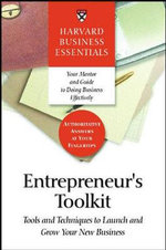 Entrepreneur's Toolkit : Tools and Techniques to Launch and Grow Your New Business : Harvard Business Essentials