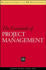 Essentials of Project Management : Business Literacy for HR Professionals - Harvard Business School Press