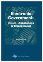 Electronic Government : Design, Applications and Management