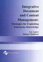 Integrative Document and Content Management : Strategies for Exploiting Enterprise Knowledge - Len Asprey