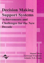 Decision-Making Support Systems : Achievements and Challenges for the New Decade