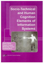 Socio-Technical and Human Cognition Elements of Information Systems - Steve Clarke
