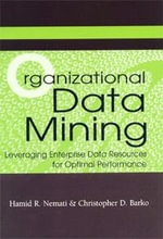 Organizational Data Mining : Leveraging Enterprise Data Resources for Optimal Performance