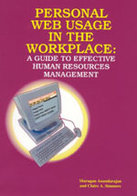 Personal Web Usage in the Workplace : A Guide to Effective Human Resources Management