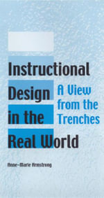 Instructional Design in the Real World : A View from the Trenches