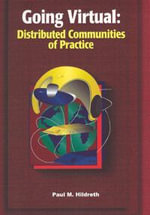 Going Virtual : Distributed Communities of Practice - Paul Hildreth