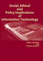 Social, Ethical, and Policy Implications of Information Technology