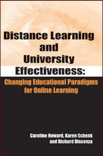Distance Learning and University Effectiveness : Changing Educational Paradigms for Online Learning