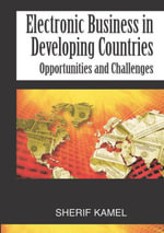 Electronic Business in Developing Countries : Opportunities and Challenges