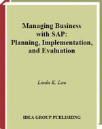 Managing Business with SAP : Planning Implementation and Evaluation