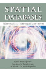 Spatial Databases : Technologies, Techniques and Trends