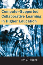 Computer-Supported Collaborative Learning in Higher Education - Tim Roberts