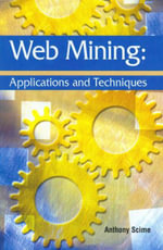 Web Mining : Applications and Techniques: Applications and Techniques