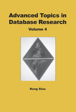 Advanced Topics in Database Research, Volume 4 - Keng Siau