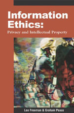 Information Ethics : Privacy and Intellectual Property