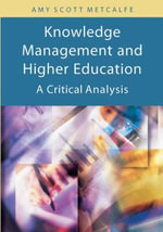 Knowledge Management and Higher Education : A Critical Analysis :  A Critical Analysis