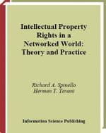 Intellectual Property Rights in a Networked World : Theory and Practice