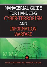 Managerial Guide for Handling Cyber-Terrorism and Information Warfare - Lech J. Janczewski
