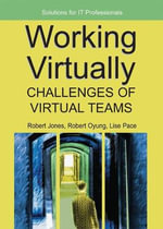 Working Virtually : Challenges of Virtual Teams - Robert Jones