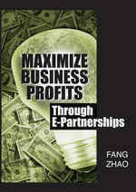 Maximize Business Profits Through E-Partnerships - Fang Zhao