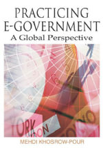 Practicing E-Government : A Global Perspective