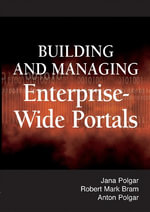 Building and Managing Enterprise-Wide Portals - Jana Polgar