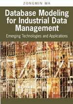 Database Modeling for Industrial Data Management : Emerging Technologies and Applications