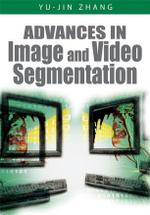 Advances in Image and Video Segmentation - Yu-Jin Zhang