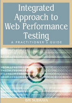 Integrated Approach to Web Performance Testing : A Practitioner's Guide - B. M. Subraya