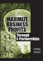 Maximize Business Profits Through e-Partnerships - Fang Zhao