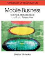 Handbook of Research on Mobile Business : Technical, Methodological and Social Perspectives - Bhuvan Unhelkar