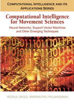 Computational Intelligence for Movement Sciences : Neural Networks and Other Emerging Techniques