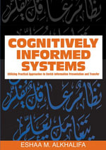 Cognitively Informed Systems : Utilizing Practical Approaches to Enrich Information Presentation and Transfer
