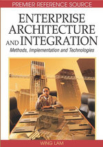 Enterprise Architecture and Integration : Methods, Implementation and Technologies