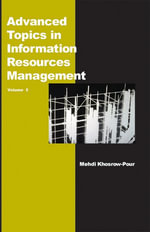 Advanced Topics in Information Resources Management, Volume 5 : Volume 5