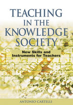 Teaching in the Knowledge Society : New Skills and Instruments for Teachers