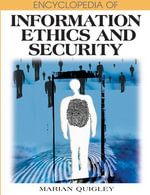 Encyclopedia of Information Ethics and Security - Marian Quigley