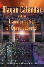 The Mayan Calendar and the Transformation of Consciousness - Carl Johan Calleman