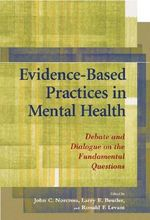Evidence-based Practices in Mental Health : Debate and Dialogue on the Fundamental Questions - John C. Norcross