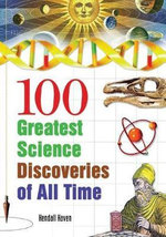 100 Greatest Science Discoveries of All Time - Kendall Haven