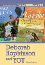 Deborah Hopkinson and You : Author and You S. - Deborah Hopkinson