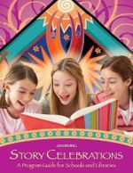 Story Celebrations : A Program Guide for Schools and Libraries - Jan Irving