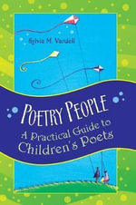 Poetry People : A Practical Guide to Children's Poets - Sylvia M. Vardell